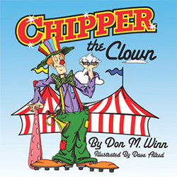Cover of the picture book Chipper the Clown by Don M. Winn. Click to learn more or purchase.