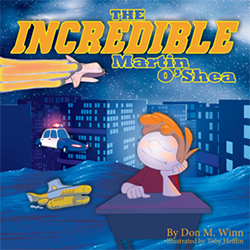 Cover of the picture book The Incredible Martin O'Shea by Don M. Winn. Click to learn more or purchase.