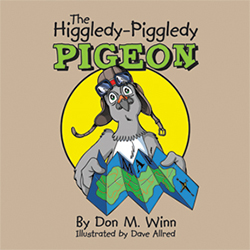 Cover of the picture book The Higgledy-Piggledy Pigeon by Don M. Winn. Click to learn more or purchase.