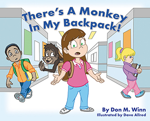 Cover of the picture book There's a Monkey in My Backpack! by Don M. Winn showing a girl at school with a monkey in her backpack.