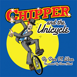 Cover of the picture book Chipper and the Unicycle by Don M. Winn. Click to learn more or purchase.