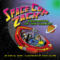 Cover of the picture book Space Cop Zack, Protector of the Galaxy by Don M. Winn showing Zack and his robot GARG flying through space.