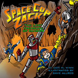 Cover of the picture book Space Cop Zack, The Lost Treasure of Zandor by Don M. Winn. Click to learn more or purchase.